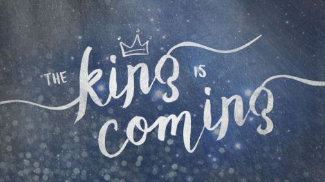 the-king-is-coming